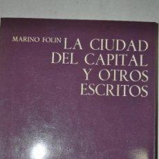 Libros de segunda mano: LA CIUDAD DEL CAPITAL Y OTROS ESCRITOS. MARIANO FOLIN RM60183. Lote 34876983