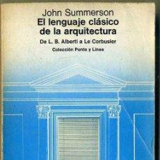Libros de segunda mano: SUMMERSON : EL LENGUAJE CLÁSICO DE LA ARQUITECTURA (PUNTO Y LÍNEA, 1979). Lote 34961829