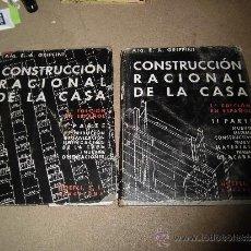 Libros de segunda mano: CONSTRUCCION RACIONAL DE LA CASA POR ARQ.E.A.GRIFFINI 2 TOMOS HOEPLI,S.L. BARCELONA 1950 . Lote 35173534