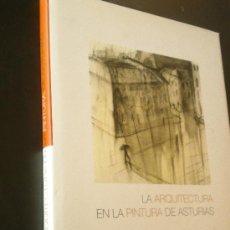 Libros de segunda mano: LA ARQUITECTURA EN LA PINTURA DE ASTURIAS . Lote 35213256