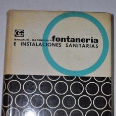 Libros de segunda mano: FONTANERÍA E INSTALACIONES SANITARIAS. GUY BRIGAUX, MAURICE GARRIGOU RM60883. Lote 35682674