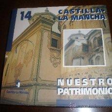 Libros de segunda mano: LIBRO CASTILLA-LA MANCHA, NUESTRO PATRIMONIO. Lote 36079426