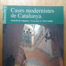 Libros de segunda mano: CASES MODERNISTES DE CATALUNYA , ORIOL PI DE CABANYES , EDICIONS 62. Lote 36114794
