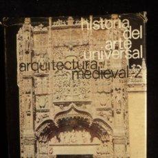 Libros de segunda mano: HISTORIA DEL ARTE UNIVERSAL. ARQUITECTURA MEDIEVAL.VOL 2 ERNEST ADAM. ED. MORETON 1967 250 PAG. Lote 36220728