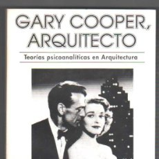 Libros de segunda mano: GARY COOPER, ARQUITECTO - TEORIAS PSICOANALITICAS EN ARQUITECTURA - OCTAVIO NIT *. Lote 36285820