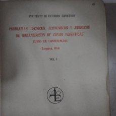Libros de segunda mano: PROBLEMAS TÉCNICOS, ECONÓMICOS Y JURÍDICOS DE URBANIZACIÓN DE ZONAS TURÍSTICAS. . RM61303. Lote 36438442