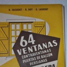 Libros de segunda mano: 64 VENTANAS, CONTRAVENTANAS, PUERTAS DE BALCÓN Y PERSIANAS DE MADREA.VV.AA RM61334. Lote 36442775