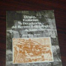 Libros de segunda mano: ORIGEN, EVOLUCIÓN Y DECADENCIA DEL RECINTO AMARULLADO DE LEÓN. . Lote 36535340