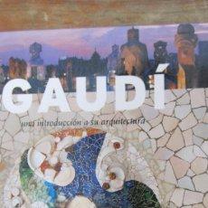 Libros de segunda mano: GAUDÍ, UNA INTRODUCCIÓN A SU ARQUITECTURA DE JUAN EDUARDO CIRLOT (TRIANGLE). Lote 36785901