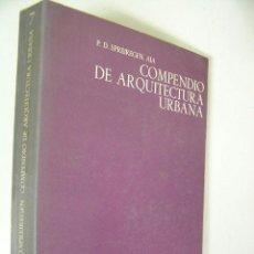 Libros de segunda mano: COMPENDIO DE ARQUITECTURA URBANA,SPREIREGEN,1971,GUSTAVO GILI ED,REF VR F2. Lote 36936550