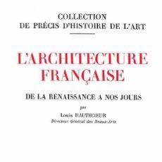 Libros de segunda mano: L´ARCHITECTURE FRANCAISE. DE LA RENAISSANCE A NOS JOURS. - 1941. Lote 36945399
