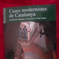 Libros de segunda mano: CASES MODERNISTES DE CATALUNYA - ORIOL PI DE CABANYES & TONI CATANY - RUSTICA 262 PAG.. Lote 37194474