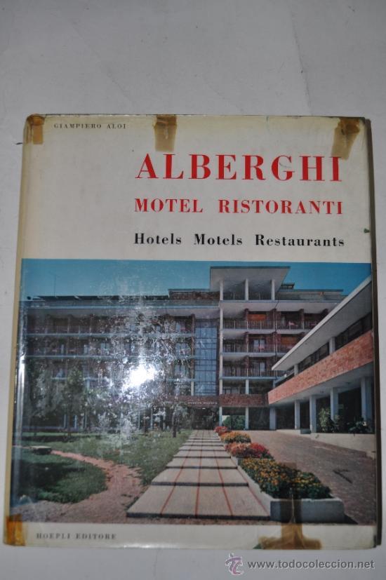 ALBERGHI. MOTEL. RISTORANTI. HOTELS. MOTELS. RESTAURANTS. GIAMPIERO ALOI RM62085-V (Libros de Segunda Mano - Bellas artes, ocio y coleccionismo - Arquitectura)