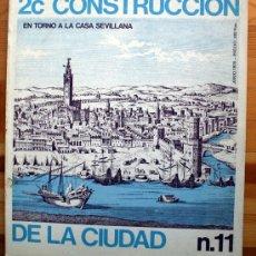 Libros de segunda mano: CONSTRUCCION DE LA CIUDAD . Nº11 EN TORNO A LA CASA SEVILLANA. Lote 37485095
