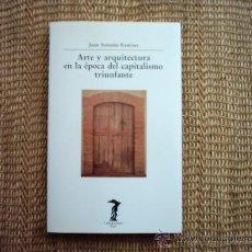 Libros de segunda mano: JUAN ANTONIO RAMÍREZ. ARTE Y ARQUITECTURA EN LA ÉPOCA DEL CAPITALISMO TRIUNFANTE. 1992.. Lote 37538048