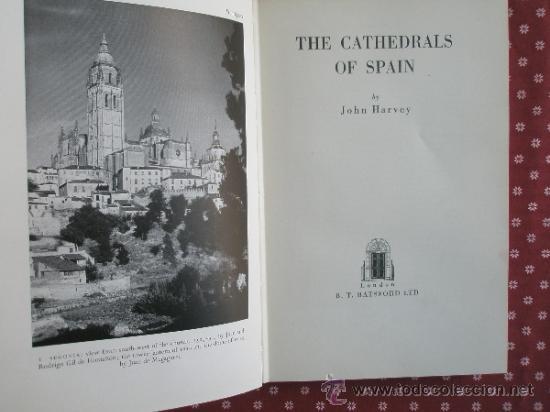 HARVEY, J.: THE CATHEDRALS OF SPAIN (1957) (Libros de Segunda Mano - Bellas artes, ocio y coleccionismo - Arquitectura)