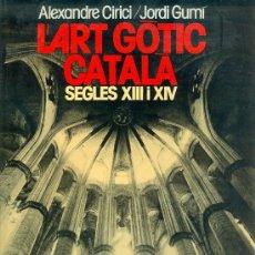 Libros de segunda mano: 2305 L´ ART GÒTIC CATALÀ ALEXANDRE CIRICI JORDI GUMI CARDONA ARQUITECTURA GÓTICA ARTE. Lote 37807076