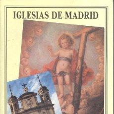 Libros de segunda mano: PEDRO F. GARCÍA GUTIERREZ Y AGUSTÍN F. MARTINEZ CARBAJO. IGLESIAS DE MADRID. MADRID, 1993. AVAPIÉS. Lote 37895967
