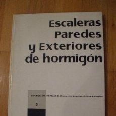 Libros de segunda mano - ESCALERAS PAREDES Y EXTERIORES DE HORMIGON, Editorial blume - 38011818