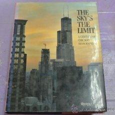 Libros de segunda mano: VARIOS AUTORES: THE SKY'S THE LIMIT. A CENTURY OF CHICAGO SKYSCRAPERS. Lote 38383628