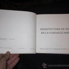 Libros de segunda mano: ARQUITECTURA DE SERT EN LA FUNDACIÓ MIRÓ 1977 EDICIONES POLIGRAFA . Lote 38399896