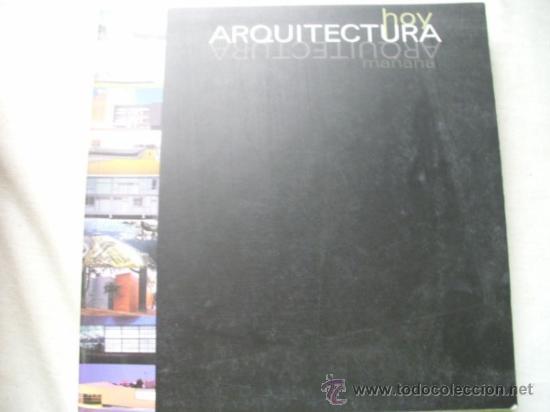 ARQUITECTURA HOY, ARQUITECTURA MAÑANA. 2003 (Libros de Segunda Mano - Bellas artes, ocio y coleccionismo - Arquitectura)