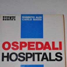 Libros de segunda mano: OSPEDALI. HOSPITALS. ROBERTO ALOI, CARLO BASSI RM63187. Lote 39223144