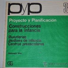 Libros de segunda mano: PROYECTO Y PLANIFICACIÓN Nº 3: CONSTRUCCIONES PARA LA INFANCIA: GUARDERÍAS. JARDINES RM63204. Lote 39224139