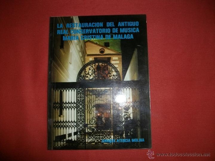 LA RESTAURACIÓN DEL ANTIGUO REAL CONSERVATORIO DE MÚSICA MARÍA CRISTINA DE MÁLAGA (Libros de Segunda Mano - Bellas artes, ocio y coleccionismo - Arquitectura)