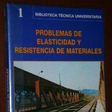 Libros de segunda mano: PROBLEMAS DE ELASTICIDAD Y RESISTENCIA DE MATERIALES POR ARGUELLES Y VIÑA, ED. BELLISCO MADRID 1998. Lote 40087188