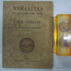 Libros de segunda mano: VERSALLES.LA HISTORIA Y EL ARTE. GUIA OFICIAL 1949. CH.MAURICHEAU-BEAUPRÉ.ILUSTRADO. Lote 40414165