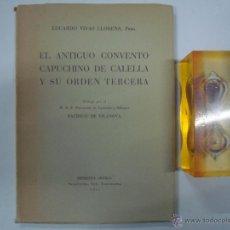 Libros de segunda mano: EL ANTIGUO CONVENTO CAPUCHINO DE CALELLA Y SU ORDEN TERCERA. E. VIVAS LLORENS 1955. Lote 40414688