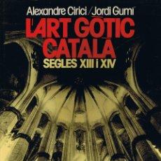 Libros de segunda mano: L'ART GÒTIC CATALÀ - L'ARQUITECTURA ALS SEGLES XIII- XIV - EDICIONS 62 - 1977. Lote 40677910