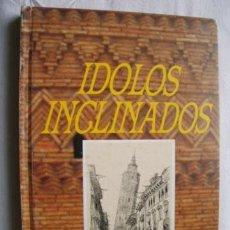 Libros de segunda mano - ÍDOLOS INCLINADOS. MONTAL, Rafael. 1990 - 40768780