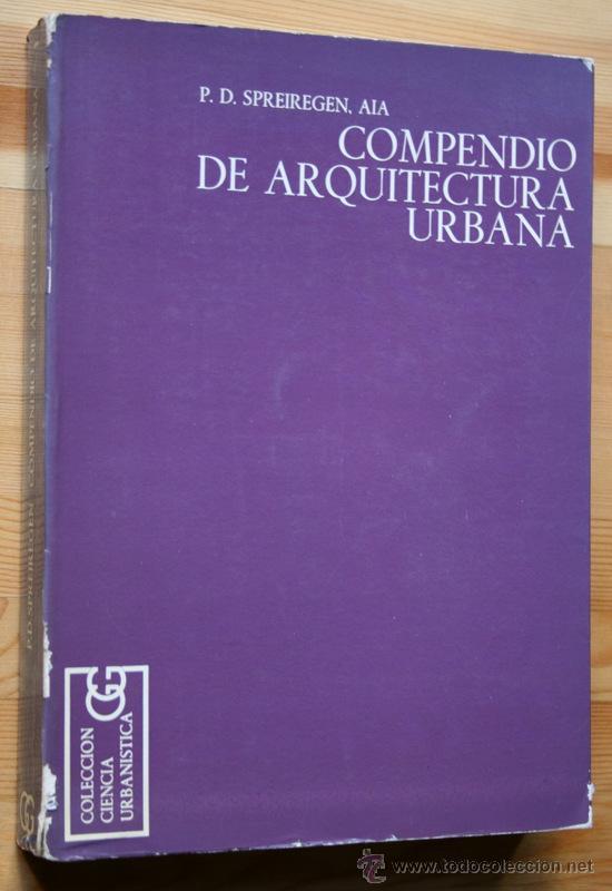 COMPENDIO DE ARQUITECTURA URBANA -SPREIREGEN.- GUSTAVO GILI - ILUSTRADO (Libros de Segunda Mano - Bellas artes, ocio y coleccionismo - Arquitectura)