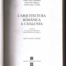 Libros de segunda mano: L'ARQUITECTURA ROMÀNICA A CATALUNYA - 4 VOLUMS - PUIG I CADAFALCH - A DE FALGUERA - J GODAY I CASALS. Lote 40857875