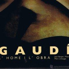 Libros de segunda mano: GAUDÍ - L'HOME I L'OBRA - 1999 - FOTOS MARC LLIMARGAS - J BARGÓS - J BASEGODA - M A CRIPPA - 310 PÁG. Lote 40858217