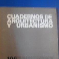 Libros de segunda mano: CUADERNOS DE ARQUITECTURA Y URBANISMO 106.BOLETIN DEL COLEGIO OFICIAL DE ARQUITECTOS. Lote 40907099