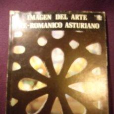 Libros de segunda mano: IMAGEN DEL ARTE PRE-ROMANICO ASTURIANO. A. BONET CORREA. EDICIONES POLIGRAFA, S.A. 1982. TAPA DURA C. Lote 59434447