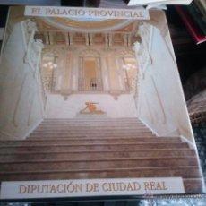 Libros de segunda mano: LIBRO EL PALACIO PROVINCIAL CIUDAD REAL. Lote 41288807
