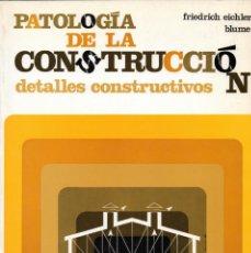 Libros de segunda mano: PATOLOGÍA DE LA CONSTRUCCIÓN. DETALLES CONSTRUCTIVOS.. Lote 41439231