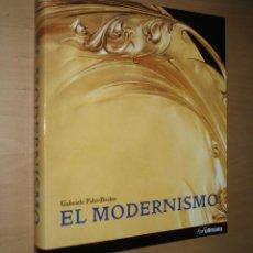 Libros de segunda mano: EL MODERNISMO. GABRIELE FAHR-BECKER .IMPECABLE ESTADO. Lote 41481680