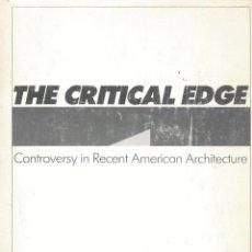Libros de segunda mano: THE CRITICAL EDGE. CONTROVERSY IN RECENT AMERICAN ARCHITECTURE.. Lote 41697921