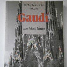 Libros de segunda mano: GAUDI JUAN ANTONIO RAMIREZ ANAYA 1 EDICION 1992. Lote 41854708