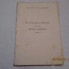 Libros de segunda mano: LA CASA DE LA CIUDAD EN LOS TIEMPOS MODERNOS - ADOLFO FLORENSA FERRER - 1960. Lote 42427668