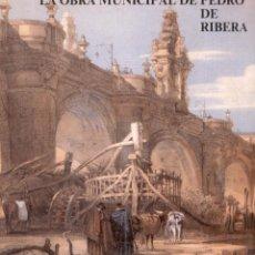 Libros de segunda mano: LA OBRA MUNICIPAL DE PEDRO DE RIBERA. Lote 42567636