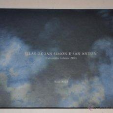 Libros de segunda mano: ILLAS DE SAN SIMÓN E SAN ANTÓN. RÍA DE VIGO, PONTEVEDRA. XOSÉ ABAD RM65182. Lote 42618276