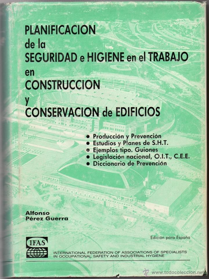 PLANIFICACIÓN DE LA SEGURIDAD E HIGIENE EN EL TRABAJO EN CONSTRUCCIÓN Y CONSERVACIÓN DE EDIFICIOS (Libros de Segunda Mano - Bellas artes, ocio y coleccionismo - Arquitectura)
