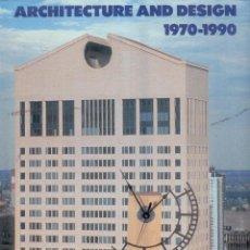 Libros de segunda mano: ARCHITECTURE AND DESIGN 1970-1990. NEW IDEAS IN AMERICA.. Lote 42685885