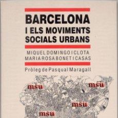 Libros de segunda mano: BARCELONA I ELS MOVIMENTS SOCIALS URBANS. Lote 42688292